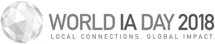 World IA Day 2018 - Local Connections. Global Impact.